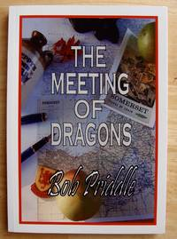 The Meeting of Dragons: The story of the Priddles of Curry Mallat and of migration into South wales.
