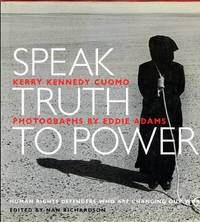 Speak Truth To Power Human Rights Defenders Who Are Changing Our World by Cuomo, Kerry Kennedy - 2000