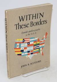 Within these borders: Spanish-speaking peoples in the U.S.A.
