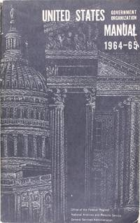 United States Government Organization Manual 1964-1965 by Office of the Federal Register - Paperback - 1965 - from Firefly Bookstore LLC (SKU: 120922)