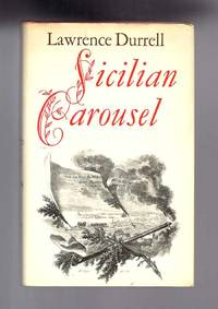 SICILIAN CAROUSEL by  Lawrence Durrell - First Edition - 1977 - from TBCL  The Book Collector's Library (SKU: 31986)