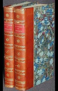 The Letters of the Celebrated Junius; A more complete edition than any yet published; In two volumes