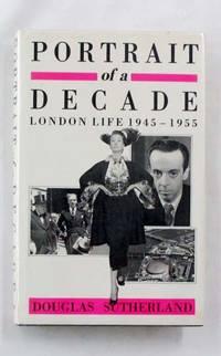 Portrait of a Decade. London Life 1945-1955