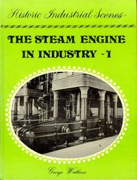 "The Steam Engine in Industry 2 Volume Set. Vol 1 ""The Public Services"" & Vol 2  ""Mining and the Metal Trades"""