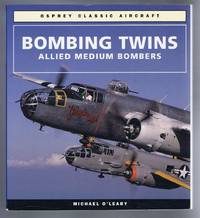 Osprey Classic Aircraft: BOMBING TWINS - Allied Medium Bombers