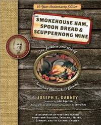 Smokehouse Ham, Spoon Bread & Scuppernong Wine: The Folklore and Art of Southern Appalachian...