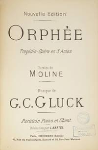 Orphée Tragédie-Opéra en 3 Actes Paroles de Moline ... Nouvelle Edition ... Partition Piano et Chant Réduction par L. Narici. [Piano-vocal score]