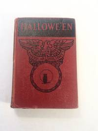 Hallowe'en; Its Origin, Spirit, Celebration, and Significance As Related In Prose And Verse,...