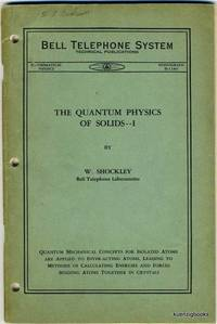 The Quantum Physics of Solids I Bell Telephone System Technical Publications, Mathematical...