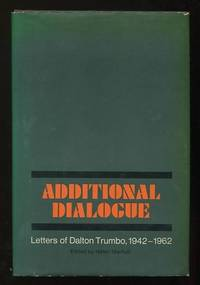 Additional Dialogue: Letters of Dalton Trumbo, 1942-1962 [*SIGNED*]