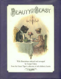 Beauty And The Beast: With Illustrations Selected and Arranged by Cooper Edens from the Green Tiger's Collection of Old Children