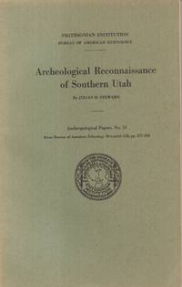 Archeological Reconnaissance of Southern Utah (Anthropological Papers, No.  18, from Bureau of American Ethnology Buletin 128, Pp. 277-356)