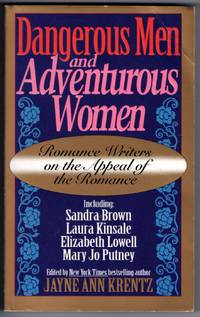 Dangerous Men & Adventurous Women: Romance Writers on the Appeal of the Romance