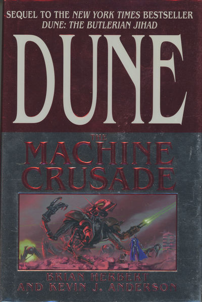 New York: Tor ., 2003. Octavo, boards. First edition. Fifth of the DUNE prequels. Sargent, British a...