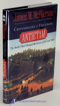 image of Crossroads of Freedom, Antietam: The Battle that Changed the Course of the  Civil War