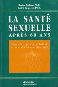 La Sante Sexuelle Apres 60 Ans pour une approche globale de la sexualite des adultes ages