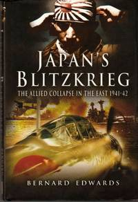 Japan\'s Blitzkrieg: The Allied Collapse in the East 1941-42