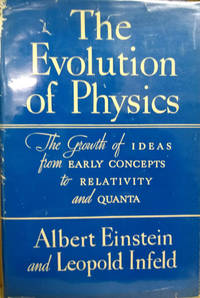 The Evolution of Physics:  The Growth of Ideas from Early Concepts to  Relativity and Quanta
