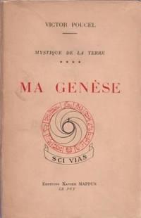 Ma genèse.  tome 4 de Mystique de la Terre