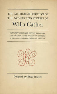 The Novels and Stories of Willa Cather. Autograph Edition [general title]
