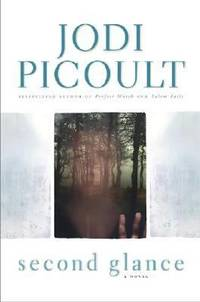 Second Glance by Jodi Picoult - Hardcover - 2003 - from ThriftBooks and Biblio.co.uk