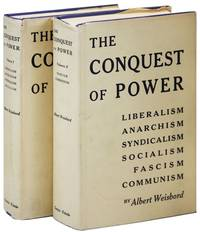 The Conquest of Power: Liberalism, Anarchism, Syndicalism, Socialism, Fascism, Communism (Two Volumes)