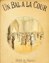 Un Bal a la Cour Suite de Valses.