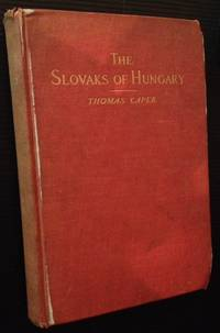 The Slovaks of Hungary: Slavs and Panslavism