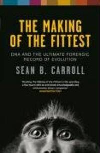 The Making of the Fittest. DNA and the Ultimate Forensic Record of Evolution