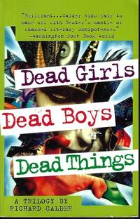 image of DEAD GIRLS; DEAD BOYS; DEAD THINGS (omnibus of The Three Novels in the trilogy)