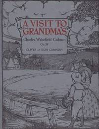 A Visit to Grandmas, (What Donald and Constance Saw and Found at Grandmas) OP. 34 No. 1-10. Ten...