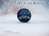 Fifty Years in the Making by  Tony Veltri - Paperback - Signed First Edition - 2012 - from BOOX and Biblio.com