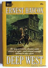 Deep West by Ernest Haycox - Paperback - 1965 - from ThatBookGuy and Biblio.com
