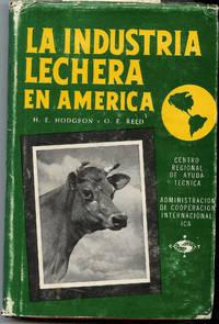 La Industria Lechera En America by H. E. Hodgson y O. E. Reed - 1st Edition - 1960 - from Squirrel Away Books (SKU: 012929)