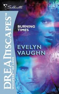 burning times by evelyn vaughn - Paperback - June 2002 - from Texas used book plus (SKU: 9780373511976)