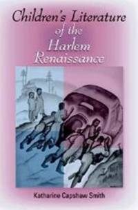 Children's Literature of the Harlem Renaissance (Blacks in the Diaspo)