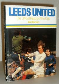 Leeds United - the Official History of the Club