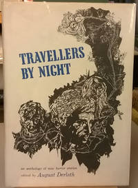 Travellers By Night: An Anthology of New Horror Stories by August Derleth (ed) - First Edition - 1967 - from Moe's Books and Biblio.com