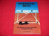 Personal Best : The History of Track and Field in Saskatchewan by  Ned Powers  - Paperback  - 1997  - from Laird Books (SKU: SHELFAG48)