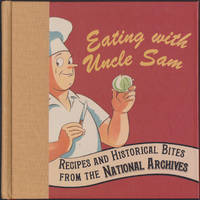 Eating with Uncle Sam : Recipes and Historical Bites from the National Archives