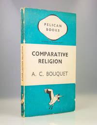 Comparative Religion. A Short Outline. by Alan Coates Bouquet - 1941