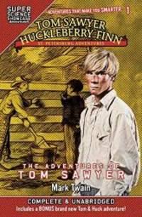 image of Tom Sawyer & Huckleberry Finn: St. Petersburg Adventures: The Adventures of Tom Sawyer (Super Science Showcase)
