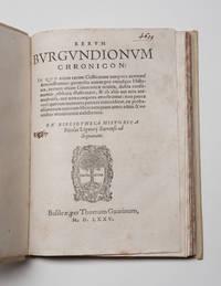 Rerum Burgundionum Chronicon: In quo etiam rerum Gallicarum tempora accurate demonstrantur:...