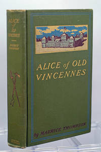 Alice of Old Vincennes (First Printing)