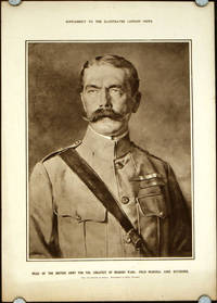 Head of the British Army for the Greatest of Modern Wars: Field-Marshal Lord Kirchener