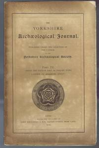 The Yorkshire Archaeological Journal, Part 72 (Being the Fourth Part of Volume XVIII (18)), 1905, Published Under the Direction of the Council of the Yorkshire Archaeological Society