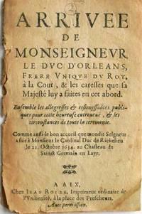 Arrivee de monseignevr le dvc d'Orleans, frere vniqve dv roy, à la cour