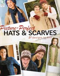 image of Picture-Perfect Hats & Scarves: 21 Designs to Knit