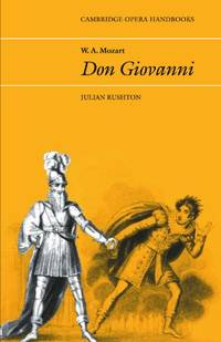 W. A. Mozart: Don Giovanni (Cambridge Opera Handbooks) by  Julian Rushton - Paperback - from World of Books Ltd (SKU: GOR001386289)