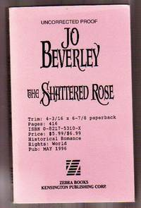 The Shattered Rose ...UNCORRECTED PROOF